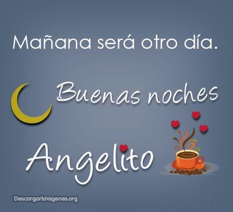 Buenas noches angelito imágenes mensajes.