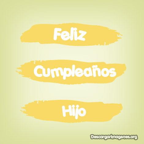 Feliz cumpleaños hijo.