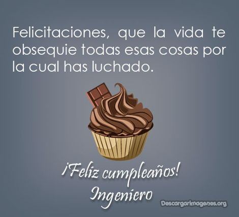 Feliz cumpleaños ingeniero frases.